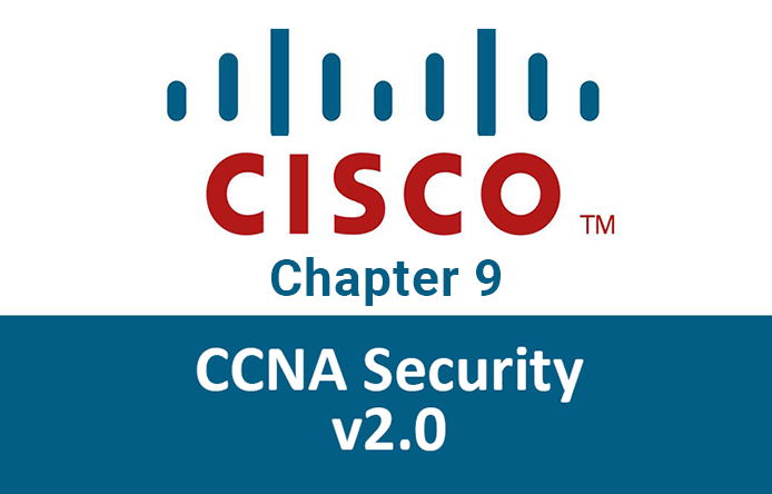 CCNA Security v2 0 Chapter 9 Answers - Implementing Network